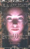 Cover of: Inside the Illusion (Everworld #9)