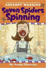 Cover of: Seven Spiders Spinning (The Hamlet Chronicles) | Gregory Maguire