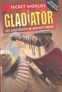 Cover of: Gladiator: life and death in ancient Rome