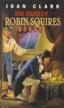 Cover of: The Hand of Robin Squires