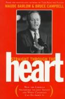 Cover of: Straight through the heart: how the Liberals abandoned the just society and what Canadians can do about it