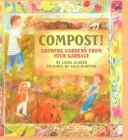 Cover of: Compost!: growing gardens from your garbage