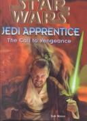Cover of: Call to Vengeance (Star Wars: Jedi Apprentice)