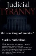 Cover of: Judicial Tyranny - the New Kings of America?