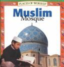Cover of: Muslim Mosque (Places of Worship)