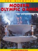 Cover of: Modern Olympic Games (Middleton, Haydn. Olympics.) | Haydn Middleton