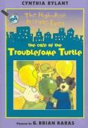 Cover of: The Case of the Troublesome Turtle (High-Rise Private Eyes)