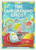 Cover of: The Fairground Ghost (Reading for Beginners Series) | Felicity Everett