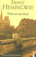Cover of: Paris Era Una Fiesta / Paris Was Festive: Prologo De Manuel Leguineche