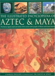 Cover of: The Illustrated Encyclopedia of Aztec and Maya | Charles Phillips