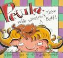 Cover of: Petula, Who Wouldn't Take a Bath