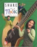 Cover of: Share the Music/ Grade 7 | dr.  JaFran  Jones, etc dr.  Betty Atterbury