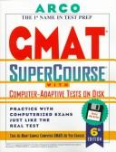 Cover of: Gmat Supercourse With Computer-Adaptive Tests on Disk (G M a T Supercourse (Book and Disc))