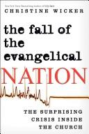 Cover of: The fall of the evangelical nation