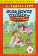 Cover of: Rude Rowdy Rumors: Starring Brian and Pea Brain (Trophy Chapter Book)