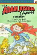 Cover of: Superkid! (The Adam Joshua Capers, No 3) | Janice Lee Smith