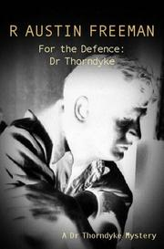Cover of: For the Defence: Dr. Thorndyke