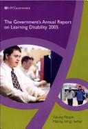 Cover of: The Governments Annual Report on Learning Disability 2005 | Dept.of Health