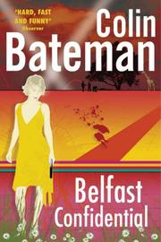 Cover of: Belfast Confidential | Colin Bateman