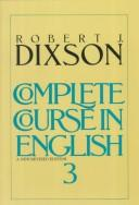 Cover of: Complete course in English | Robert J. Dixson