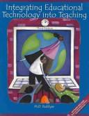 Cover of: Integrating Educational Technology into Teaching, 3/e w/Starting Out on the Internet: A Learning Journey for Teachers, 2/e