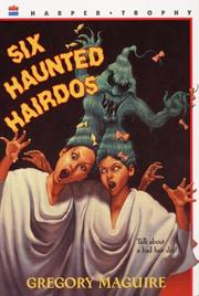 Cover of: Six haunted hairdos | Gregory Maguire