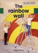 Cover of: The rainbow wall