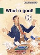 Cover of: What a Goal!
