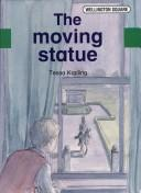 Cover of: The moving statue