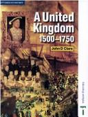 Cover of: A United Kingdom, 1500-1750 (Options in History)