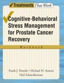 Cover of: Cognitive-Behavioral Stress Management for Prostate Cancer Recovery Workbook (Treatments That Work) | Frank J Penedo