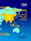 Cover of: Key Indicators of Developing Asian and Pacific Countries: Volume XXVI: 1995 (Key Indicators of Developing Asian & Pacific Countries)