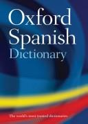 Cover of: Oxford Spanish Dictionary | Oxford Dictionaries