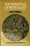 Cover of: The Principles of Petrology | G.W. Tyrrell