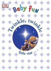 Cover of: Twinkle Twinkle (Baby Fun) | DK Publishing