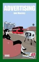 Cover of: Advertising (Routledge Introductions to Media and Communications) | Iain Macrury