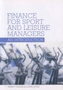 Cover of: Finance for Sport and Leisure Managers | Robert Wilson