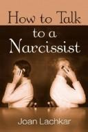 Cover of: How to talk to a narcissist