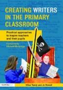 Cover of: Creating writers in the primary school | Miles Tandy