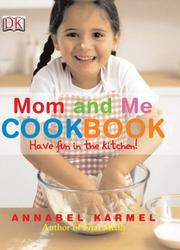 Cover of: Mom and me cookbook | Annabel Karmel