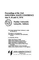 Cover of: Proceedings of the 33rd Industrial Waste Conference May 9, 10 and 11, 1978 Purdue University Lafayette, Indiana