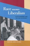 Cover of: Race against Liberalism | David M. Lewis-Colman