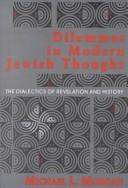 Cover of: Dilemmas in modern Jewish thought | Michael L. Morgan