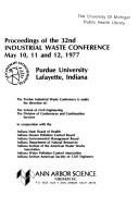 Cover of: Proceedings of the 32nd Industrial Waste Conference May 10, 11 and 12, 1977 Purdue University Lafayette, Indiana