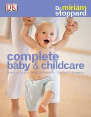 Cover of: Complete baby and child care
