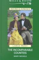 Cover of: The Incomparable Countess (Historical Romance) | Mary Nichols