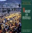 Cover of: Worship and Festivals (Exploring Christianity)