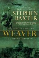 Cover of: Weaver: Time's Tapestry, Book Four