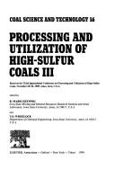 Cover of: Processing and utilization of high-sulfur coals III | International Conference on Processing and Utilization of High Sulfur Coals. (3rd 1989 Ames, Iowa)