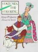 Cover of: Kings and Queens around the World (Costumes for Coloring Series) | Jenny Williams